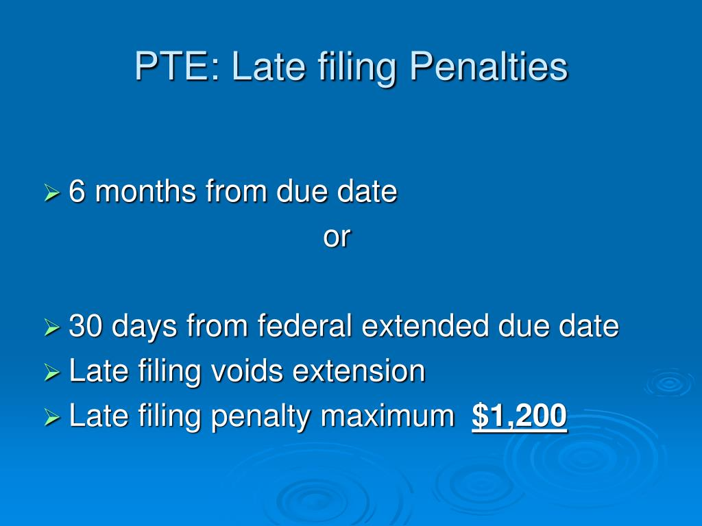 PTE: Late filing Penalties
