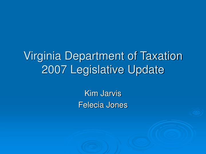 Virginia department of taxation 2007 legislative update