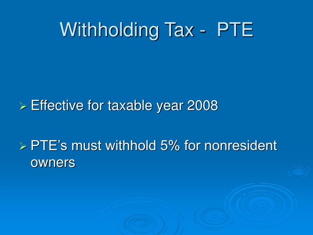 Withholding Tax -  PTE