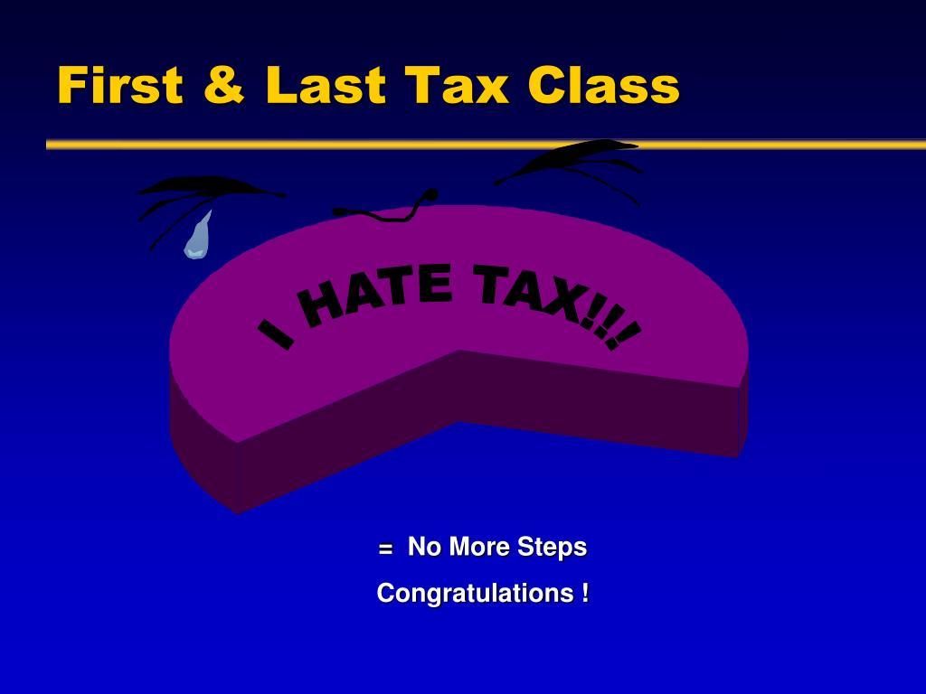 First & Last Tax Class
