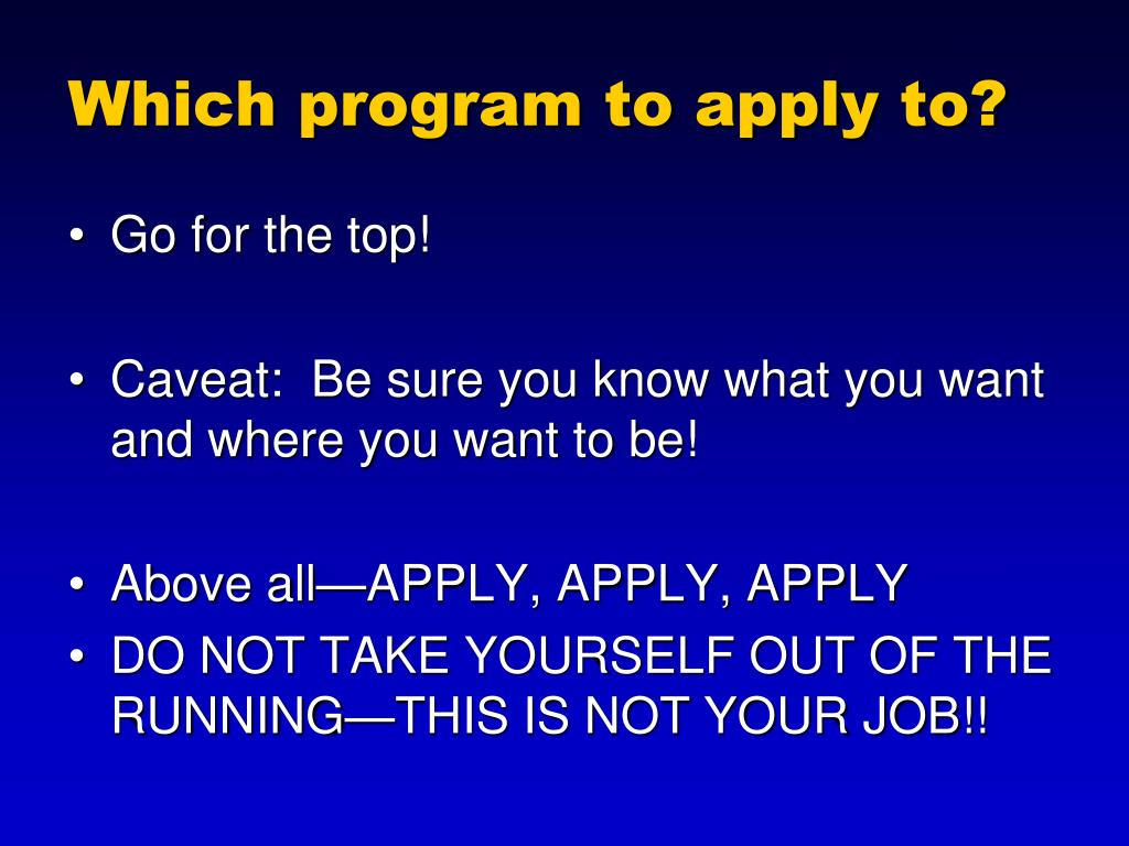 Which program to apply to?