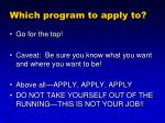 which program to apply to