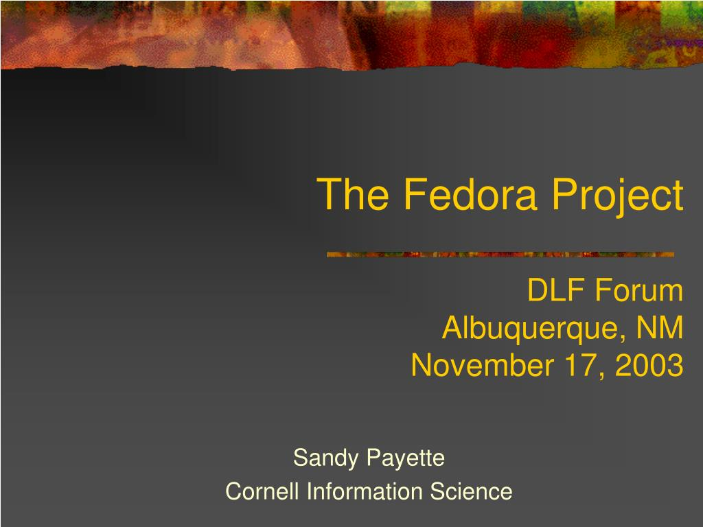 the fedora project dlf forum albuquerque nm november 17 2003 l.
