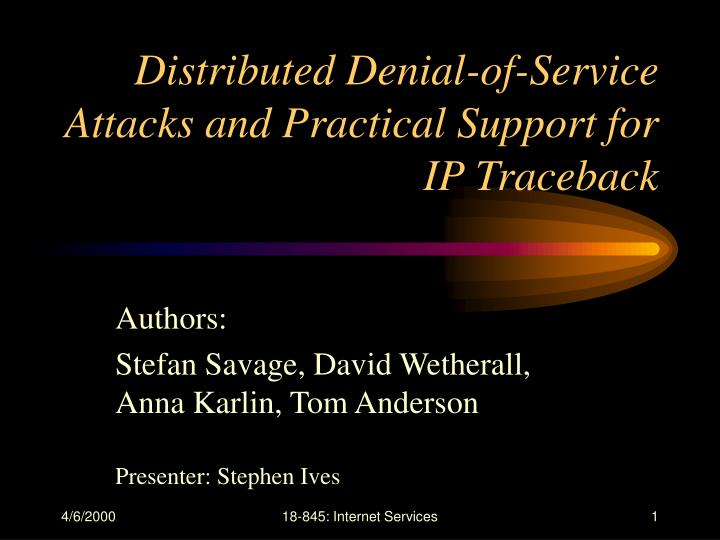 distributed denial of service attacks and practical support for ip traceback n.