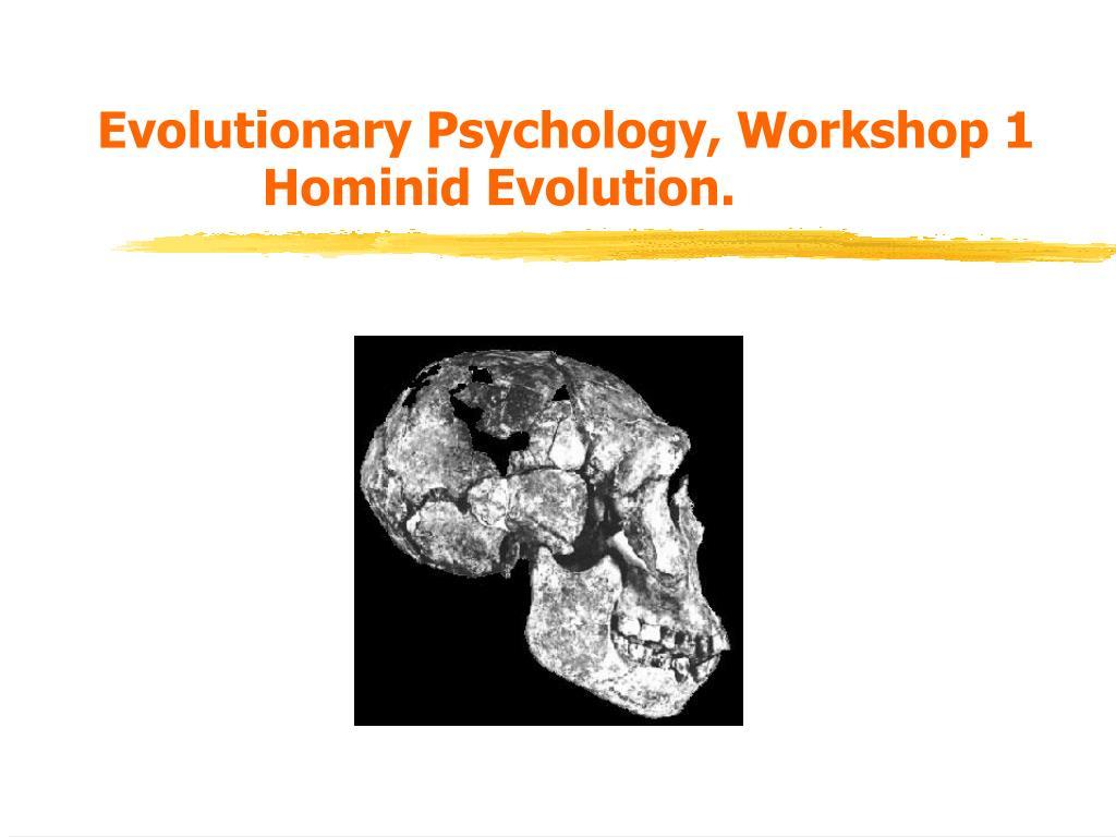 evolutionary psychology workshop 1 hominid evolution l.