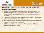 comment how realistic is the funding strategy availability of equity