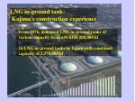 lng in ground tank kajima s construction experience