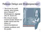 release delays are shakespearean