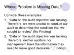 whose problem is missing data