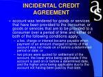 incidental credit agreement