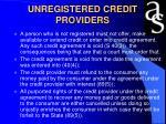 unregistered credit providers
