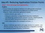 idea 5 reducing application friction points