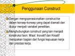 penggunaan construct