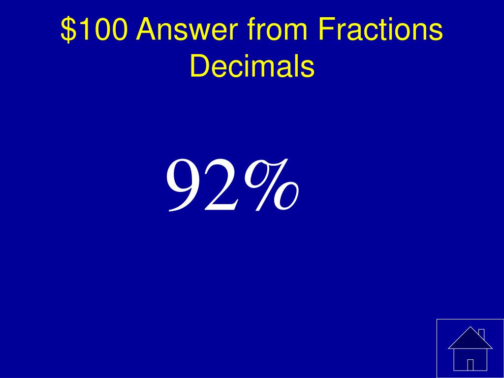 $100 Answer from Fractions Decimals