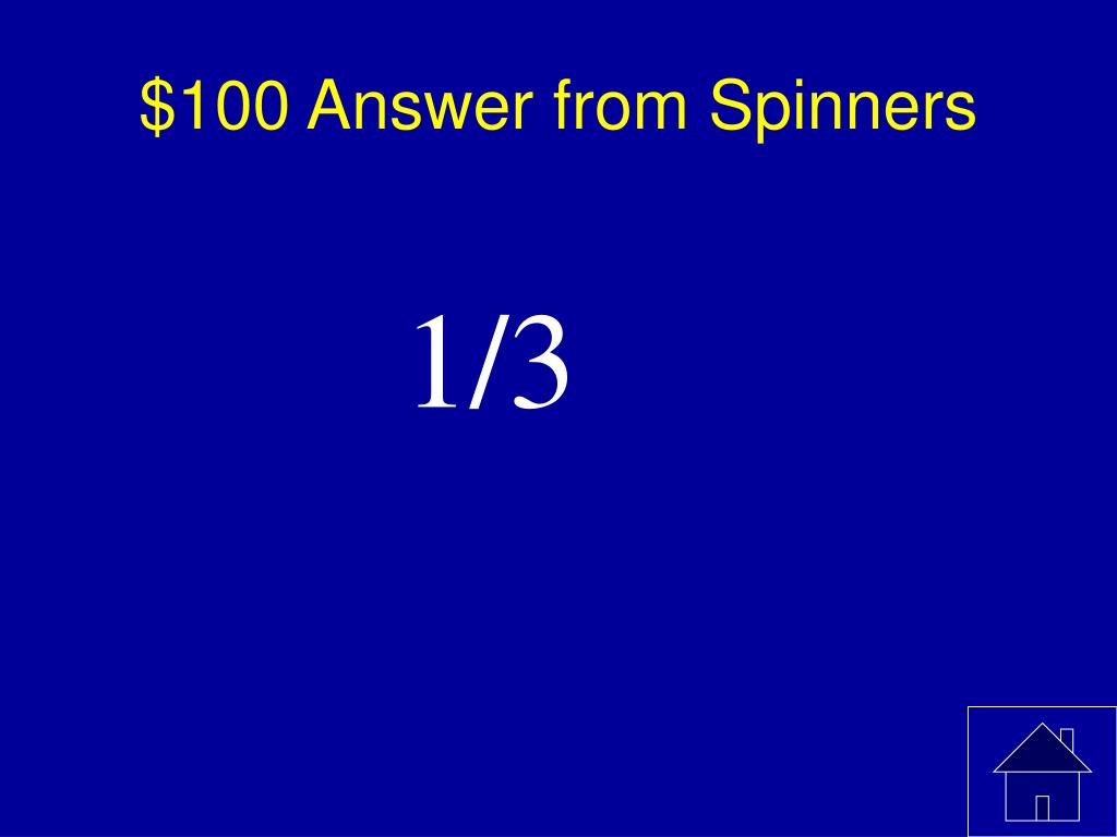 $100 Answer from Spinners