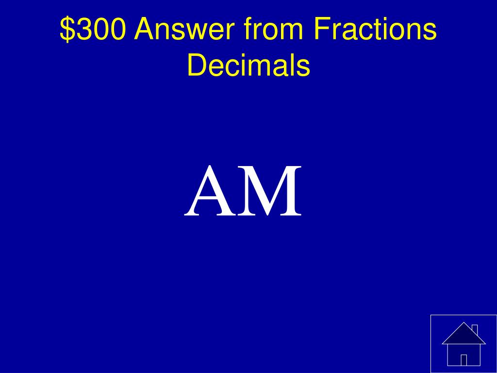 $300 Answer from Fractions Decimals