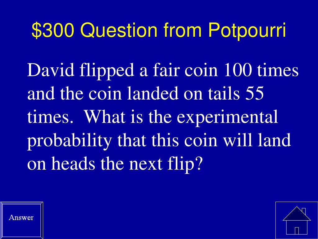 $300 Question from Potpourri
