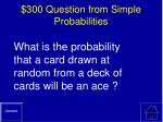 300 question from simple probabilities