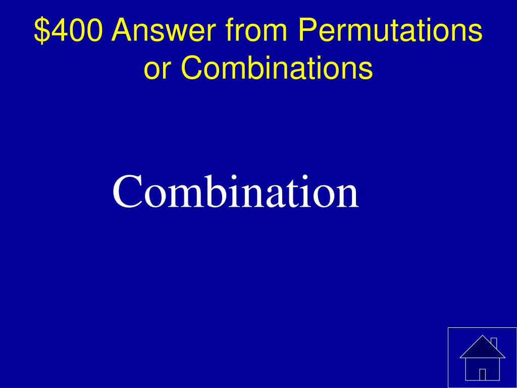 $400 Answer from Permutations or Combinations