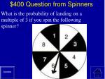 400 question from spinners