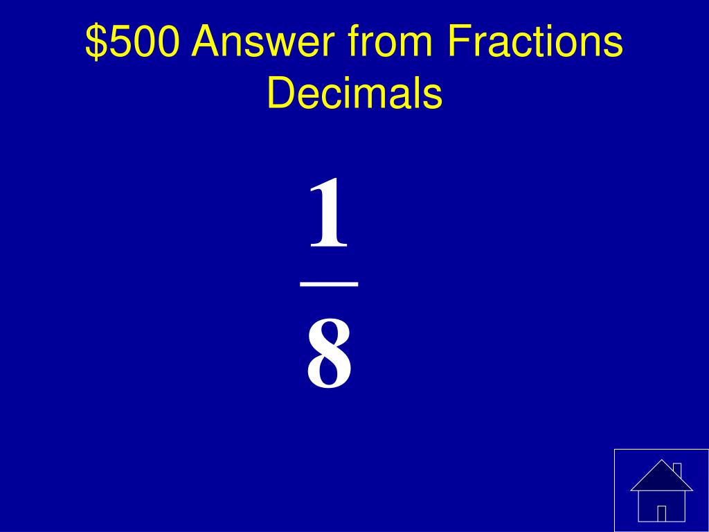 $500 Answer from Fractions Decimals