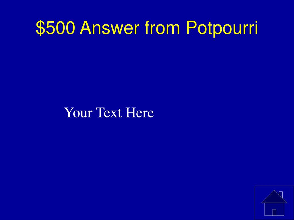$500 Answer from Potpourri