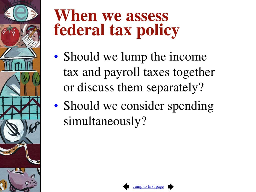 When we assess federal tax policy