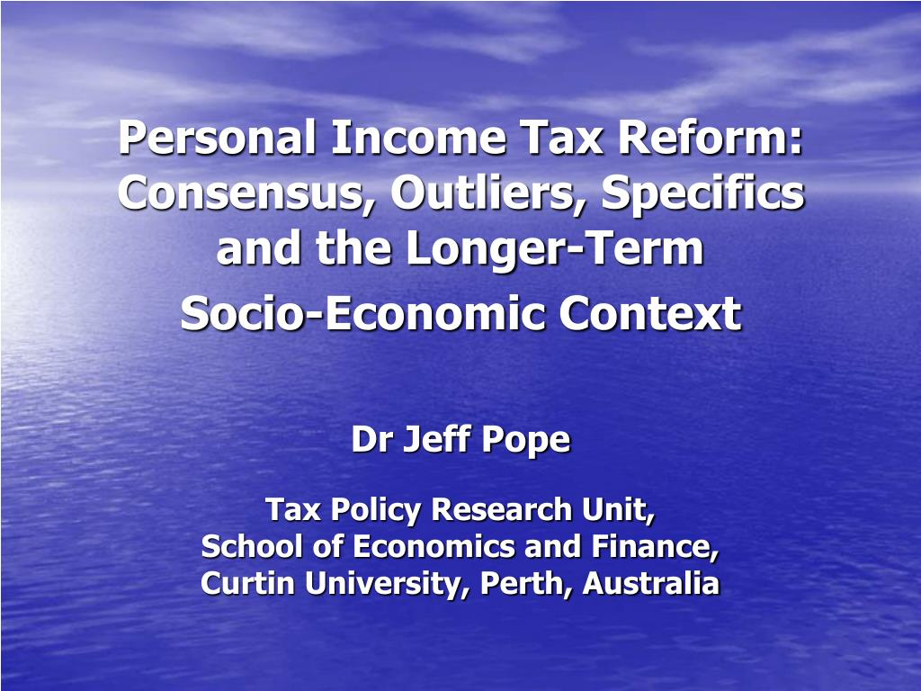 personal income tax reform consensus outliers specifics and the longer term socio economic context l.