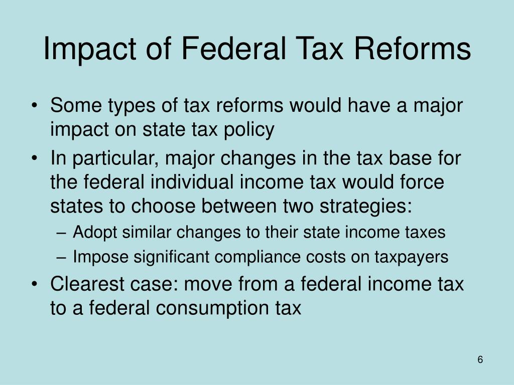 Impact of Federal Tax Reforms