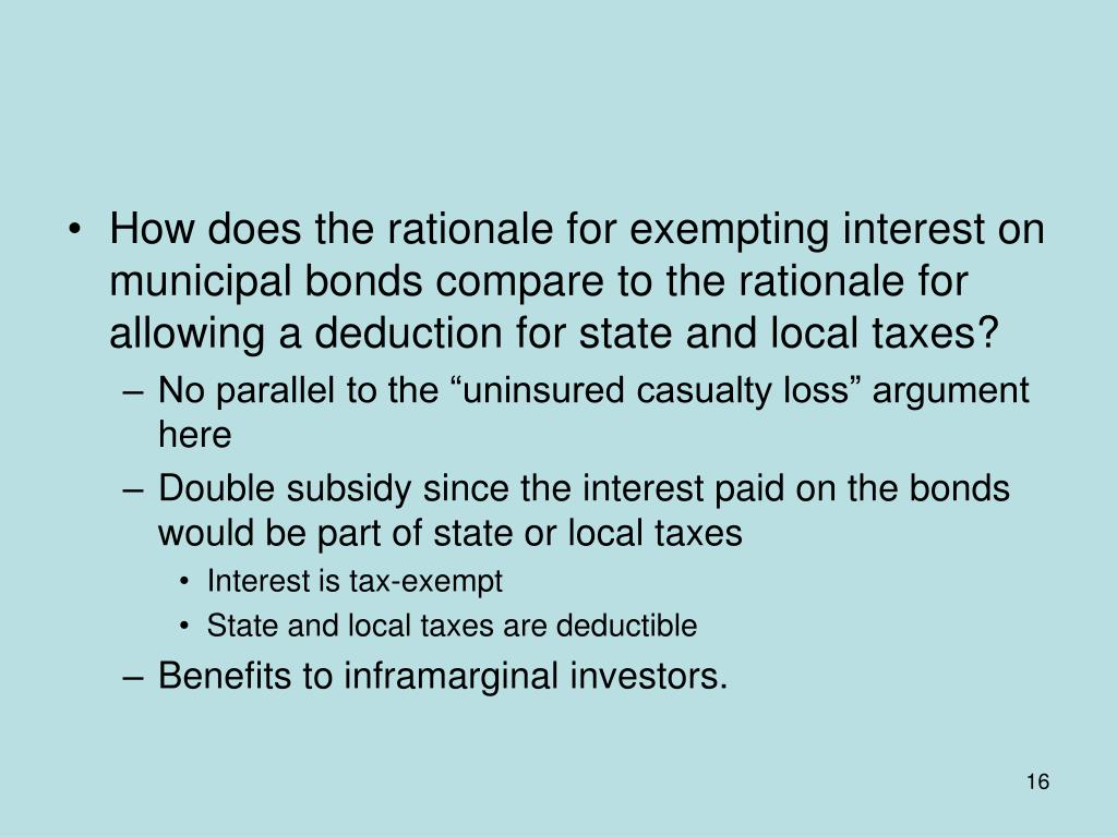 How does the rationale for exempting interest on municipal bonds compare to the rationale for allowing a deduction for state and local taxes?