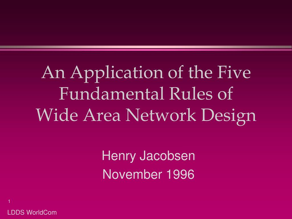 an application of the five fundamental rules of wide area network design l.