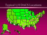 typical 1 0 dacs locations