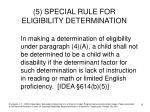 5 special rule for eligibility determination
