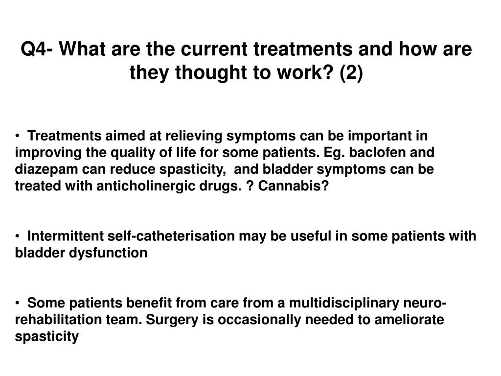 Q4- What are the current treatments and how are they thought to work? (2)