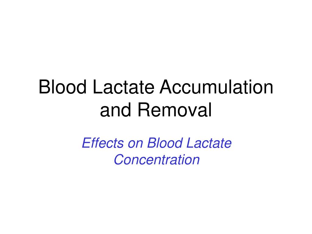 blood lactate accumulation and removal l.