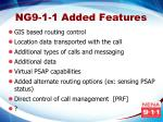 ng9 1 1 added features