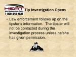 tip investigation opens