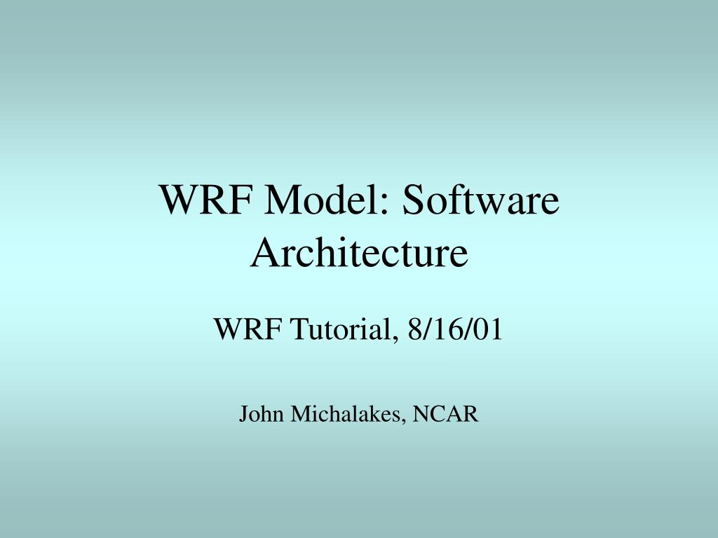 wrf model software architecture l.