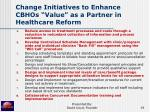 change initiatives to enhance cbhos value as a partner in healthcare reform