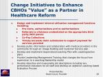 change initiatives to enhance cbhos value as a partner in healthcare reform20