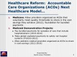 healthcare reform accountable care organizations acos next healthcare model