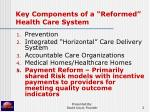 key components of a reformed health care system