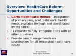 overview healthcare reform opportunities and challenges14