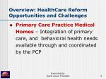 overview healthcare reform opportunities and challenges8