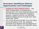 overview healthcare reform opportunities and challenges9