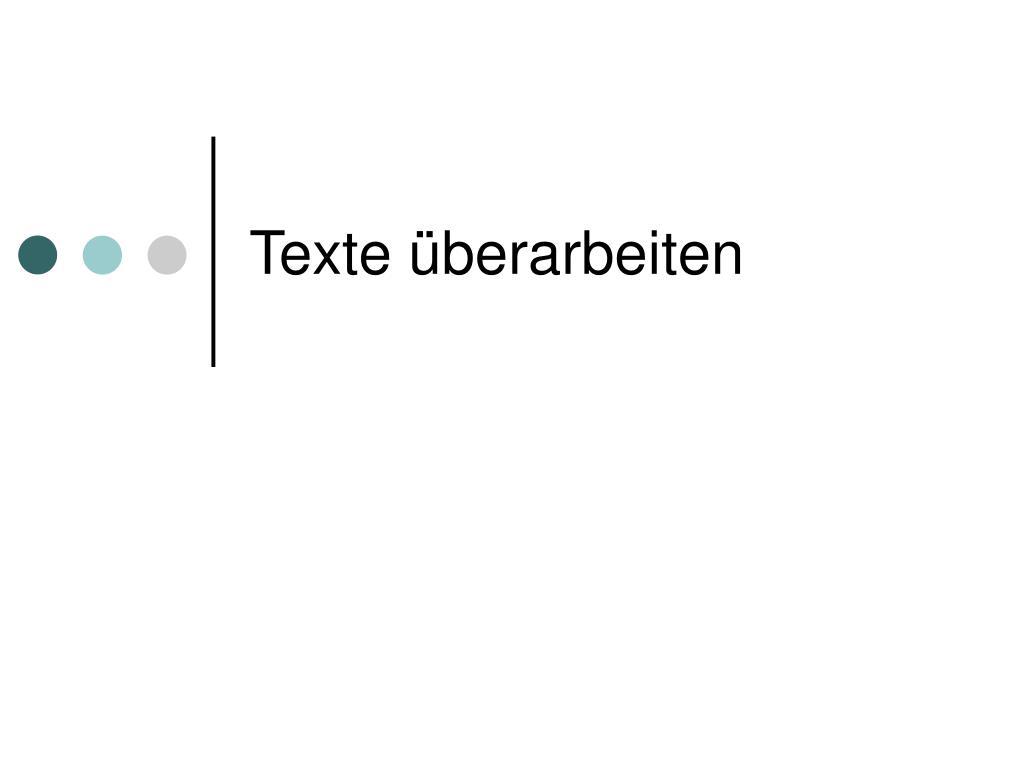 texte berarbeiten l.