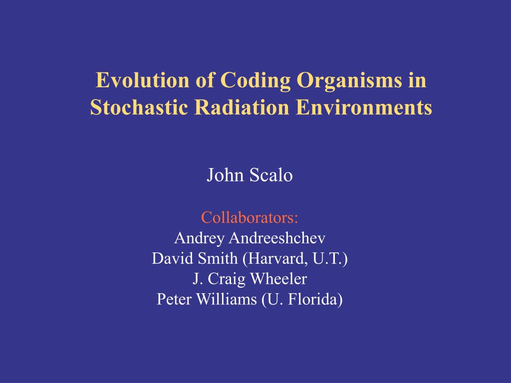 evolution of coding organisms in stochastic radiation environments l.