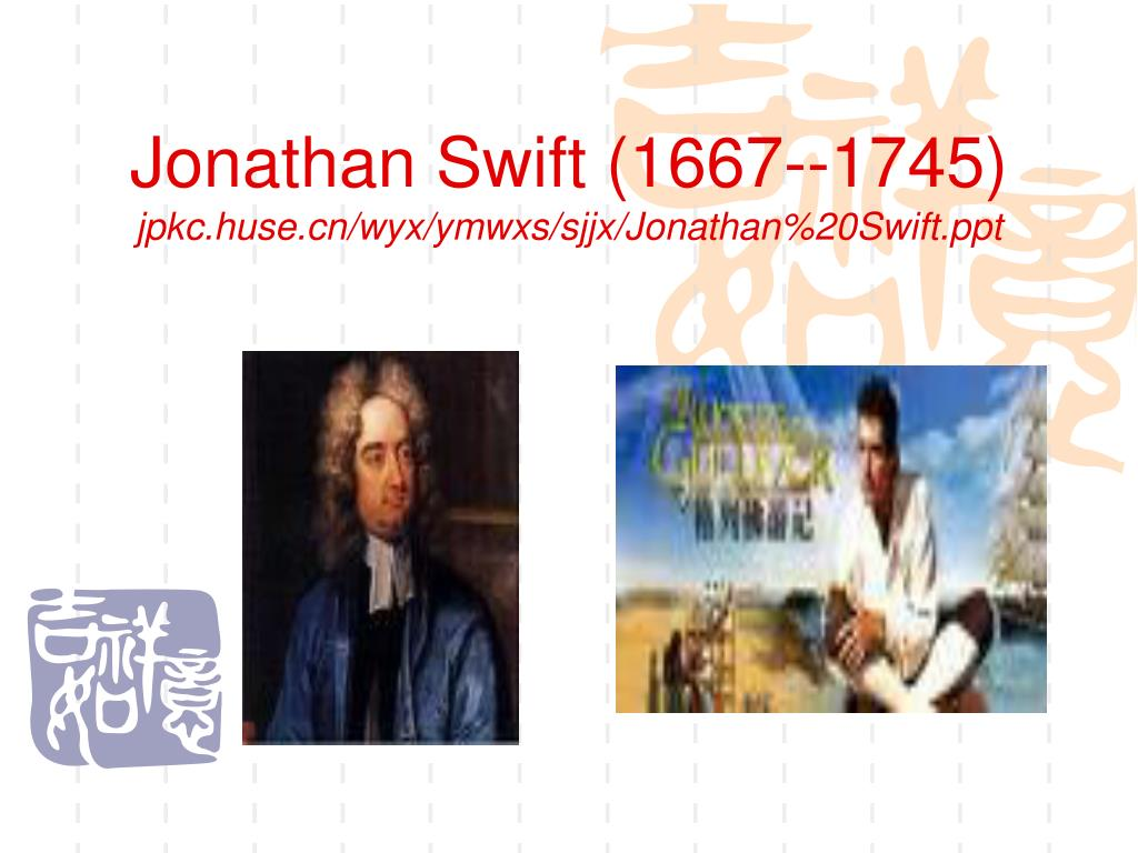jonathan swift 1667 1745 jpkc huse cn wyx ymwxs sjjx jonathan 20swift ppt l.