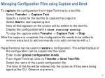 managing configuration files using capture and send