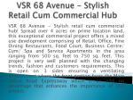 vsr 68 avenue stylish retail cum commercial hub